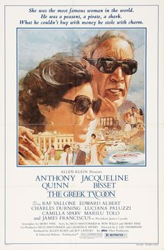 The Greek Tycoon (1978) Stars: Anthony Quinn, Jacqueline Bisset, Raf Vallone, Edward Albert, Charles Durning, James Franciscus ~ Director: J. Lee Thompson