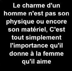 Le charme d'un homme n'est pas so physique ou encore son matériel. C'est tout simplement l'importance qu'il donne à la femme qu'il aime
