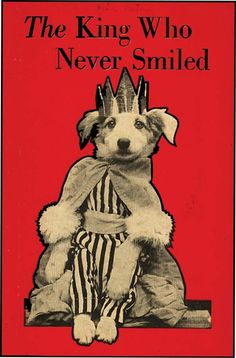 The King Who Never Smiled written and illustrated by Harry Frees Vintage Book Covers, Vintage Children's Books, Best Friend Book, Dog Books, Vintage Dog, Children's Literature, Book Lovers, Childrens Books, Fairy Tales