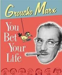You Bet Your Life (Groucho Marx) Say the Secret Word and win $50