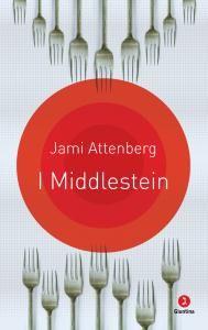 Oggi parliamo di un romanzo edito Giuntina. Si chiama I Middlestein, è bellissimo e ne parlano tutti. | Jami Attenberg - I Middlestein - Giuntina