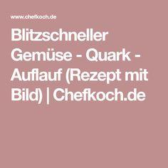 Blitzschneller Gemüse - Quark - Auflauf (Rezept mit Bild)   Chefkoch.de