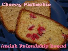 Cherry Pistachio Amish Friendship Bread