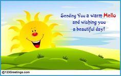 A Bright Hello To Your Dear Friend.