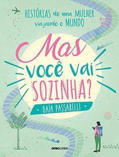 Mas Você Vai Sozinha? por Gaía Passarelli https://www.amazon.com.br/dp/8525062820/ref=cm_sw_r_pi_dp_x_JQa7xbHWY0GRE