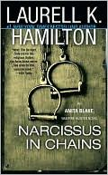 Narcissus in Chains by Laurel K. Hamilton