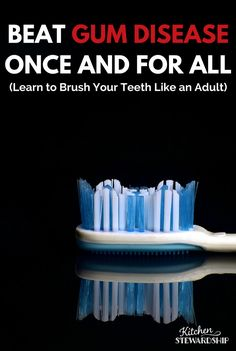 Brush your teeth like an adult - Bass Brushing Technique and toothbrushes