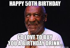 Sung to the theme song of Oklahoma! by Rogers & Hammerstein. 50th Birthday Meme, Funny Happy Birthday Meme, Birthday Drinks, Very Happy Birthday, Birthday Messages, Never Grow Old, Still Love Her, Greatest Presidents, Bill Cosby