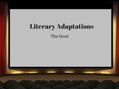 Literary Adaptations...The Good - 500 Books