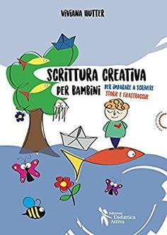 Scrittura creativa per bambini. Per imparare a scrivere storie e filastrocche