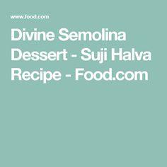 Divine Semolina Dessert - Suji Halva Recipe - Food.com