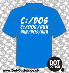 C Dos T-Shirt available from Dot Cotton. Choose your T-Shirt and Print Colours and we'll print one just for you.