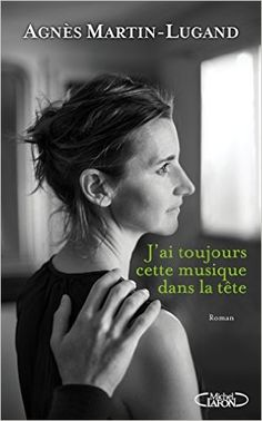 Amazon.fr - J'ai toujours cette musique dans la tête - Agnes Martin-lugand - Livres