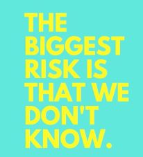 biggest risk dont know quote