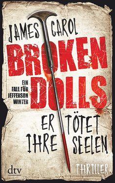 Broken Dolls - Er tötet ihre Seelen von James Carol