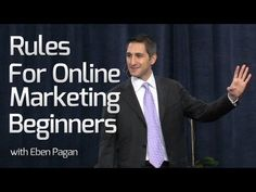 """Rules for Online Marketing Beginners""  -Reglas de Marketing - Eben Pagan"