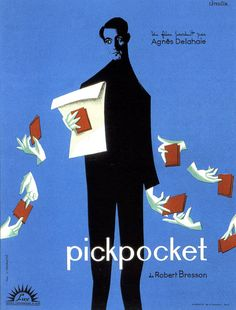 Pickpocket, French movie poster, 1959 http://assemblyman-eph.blogspot.ca/2008/08/robert-bresson-film-posters.html