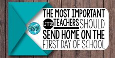 Teachers, You Must Send This Letter Home on the First Day of School! • Teacher Thrive