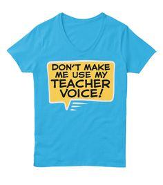 Teacher Voice! Aquatic Blue  T-Shirt Front
