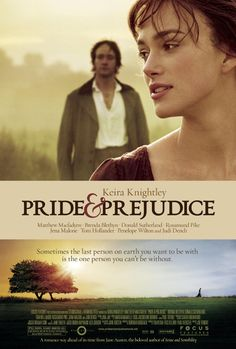 Pride & Prejudice...love the book and movie