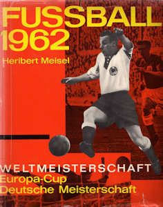 Fussball 1962. A book by Heribert Meisel.
