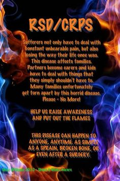 RSD/CRPS another disease that cannot be seen but is truly felt by all that suffer. People are more than just what you see.