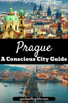A unique itinerary for Prague, with ideas on where to stay, what to do and where to eat as a responsible traveler. A sustainable travel guide to Prague, Czech Republic. #Prague #CzechRepublic #cityguide #responsibletravel #ethicaltravel #sustainabletravel #Europeantravel #europeancityguide #travelguide