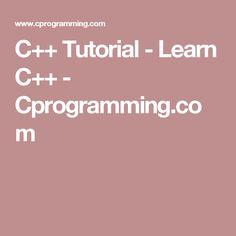 C++ Tutorial - Learn C++ - Cprogramming.com