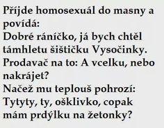 Přijde homosexuál do masny a povídá: Funny Pins, Funny Memes, Jokes, Motto, Comedy, Tutorials, Husky Jokes, Memes, Comedy Theater