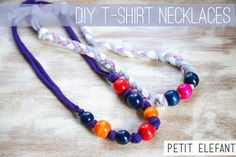 DIY t-shirt necklaces with beads     •	An old cotton t-shirt that you don't mind cutting up.  •	Wooden beads. You can find colorful wooden beads at any craft store. And I've been looking for natural wooden beads with a hole big enough for these, hooray I found some!  •	Neon jewelry making cord or other type of cord you want to use as embellishment.