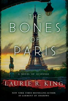 Get ready for THE BONES OF PARIS, the newest Mary Russell-Sherlock Holmes novel.