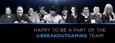 Introducing the Breakout Gaming Ambassadors!!