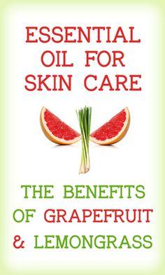 Essential Oils for Skin Care: The Benefits of Grapefruit & Lemongrass. DIY skincare, beauty and spa