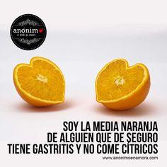 Donde esta mi media naranja http://www.anonimoenamora.com/ #frases #detallitos