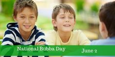 "In American usage, ""bubba"" is a relationship nickname formed from ""brother"" and given to boys, especially eldest male siblings, to indicate their role in a family.  National Bubba Day takes place on June 02, 2017.   #2017 #brother #Bubba Day #firstborn sons #Forrest Gump #Happy National Bubba Day #Inviting or calling any boy #June 02 #male friend #National Bubba Day #nickname #relationship nickname #siblings #William Jefferson Bubba Clinton"