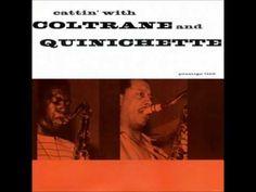 Cattin' with Coltrane and Quinichette 1957    1. Cattin 7.20  2. Sunday 6.58  3. Exactly Like You 6.45  4. Anatomy 8.48  5. Vodka 9.02  6. Tea for Two 8.05    John Coltrane - tenor saxophone  Paul Quinichette - tenor saxophone  Mal Waldron - piano  Julian Euell - bass  Ed Thigpen - drums