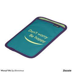 Worry? No! iPad Mini Sleeves