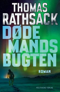 Dødemandsbugten er tredje bind i Thomas Rathsacks thrillerserie om jægersoldaten Michael Plessner.