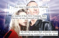 Are they suggesting that loving David Tennant and being obsessed with Donna is a bad thing? Cause if so -WRONG.