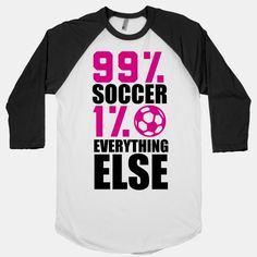 99% Soccer- athlete- athletic -sports- team -soccer perfect for Deana  www.adealwithGodbook.com