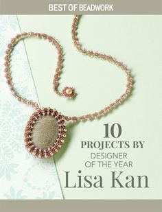 You'll love this if:     You're searching for inspiring beadwork projects  by Lisa Kan   You want to create romantic beaded jewelry that  has a timeless feel   You want to advance your skills using herring