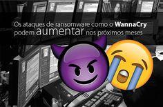 Os ataques de ransomware como o WannaCry podem aumentar nos próximos meses