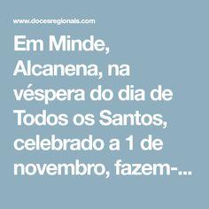 """Em Minde, Alcanena, na véspera do dia de Todos os Santos, celebrado a 1 de novembro, fazem-se as """"mindeiras"""", os bolos regionais do """"Pão por Deus""""."""