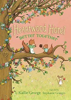 Better Together (Heartwood Hotel Book 3) - Kindle edition by George, Kallie, Graegin, Stephanie. Children Kindle eBooks @ Amazon.com.