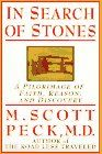 In Search of Stones: A Pilgrimage of Faith, Reason, and Discovery: M. D. M. Scott Peck: 9780786860210: Amazon.com: Books