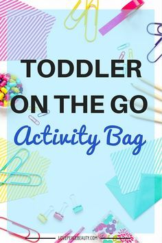 Toddler On the Go Activity Bag http://lovepeacebeauty.com/toddler-on-the-go-activity-bag/
