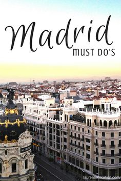 A list of must do's in Madrid as told by different Madrid bloggers!