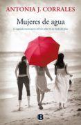 MUJERES DE AGUA - ANTONIA DE J. CORRALES (ISBN: 9788466659260). Comprar el libro y ver resumen online. Compra venta de libros de segunda mano.