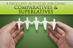 4 Excellent Activities for Using Comparatives and Superlatives: The Best and the Brightest