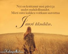 Tänään on uusi päivä Cheer Up, Note To Self, Motivational Quotes, Life Quotes, Knowledge, Thoughts, Quote Life, Quotes About Life, Consciousness